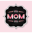 trendy mom emblem badge wit chalkboard background vector image