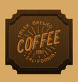 coffee signboard for cafe or restaurant engraved vector image