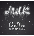 milk and coffee lettering vector image