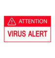 virus attention symbol isolated on white vector image