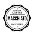 coffee macchiato vintage stamp vector image