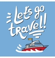 Hand-drawn lettering and boat vector image