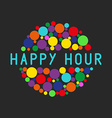 Happy hour party poster colorful bubbles of free vector image