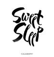 Sweet sleep card Hand drawn lettering art vector image
