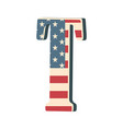capital 3d letter t with american flag texture vector image