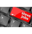 Steve Jobs button on keyboard - life concept vector image vector image
