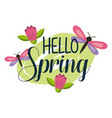 hello spring floral cute dragonfly flower vector image