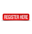 register here red 3d square button isolated on vector image