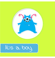 Baby shower card with monster Its a boy vector image