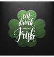 Happy St Patricks Day Greating Eat Drink and be vector image