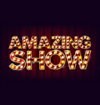 amazing show banner sign for banner vector image