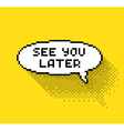 See you later bubble vector image