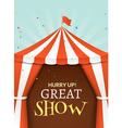 Circus tent poster Circus retro invitation event vector image