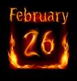 Twenty-sixth february in calendar of fire icon on vector image