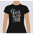 Paris is always a good idea t-shirt design vector image