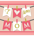 pink i love you mom decoration banner and buntings vector image