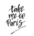 inspirational quote take me to paris hand vector image