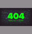 404 error error 404 page not found vector image