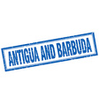 Antigua And Barbuda blue square grunge stamp on vector image