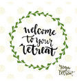 welcome to your retreat icon with lettering yoga vector image