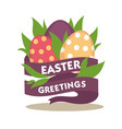 easter greetings conceptual banner spring flowers vector image