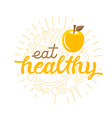 Eat healthy - motivational poster vector image vector image