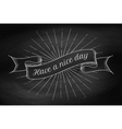 Have a Nice Day Old vintage ribbon banner vector image