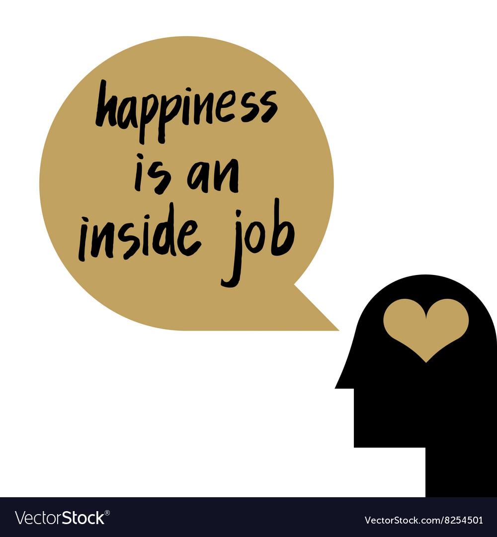 Happiness is an inside job vector