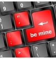 be mine words on keyboard enter key vector image vector image