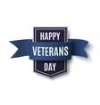 Happy Veterans Day badge on white vector image