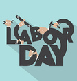 Concept Of Labor Day Typography Design vector image