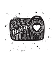 Good things to happen vector image