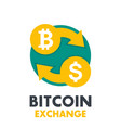 bitcoin to dollar exchange icon on white vector image