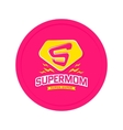 Super mom emblem vector image