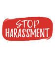 stop harassment label font with brush equal vector image
