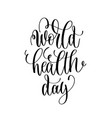 world health day - hand lettering inscription to vector image