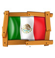 mexico flag in wooden frame vector image