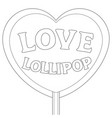 love lollipop balck and white poster vector image
