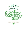 Thank you 60 000 followers card ecology vector image