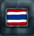flag of thailand on metalic background vector image