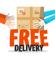 free delivery symbol with parcel in human hands vector image