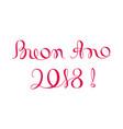 buon ano 2018 happy new year template in italian vector image
