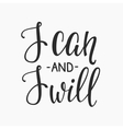 I can and I will quote typography vector image