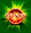 casino bonus banner on a bright green background vector image