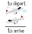 Opposite wordcard for depart and arrive vector image
