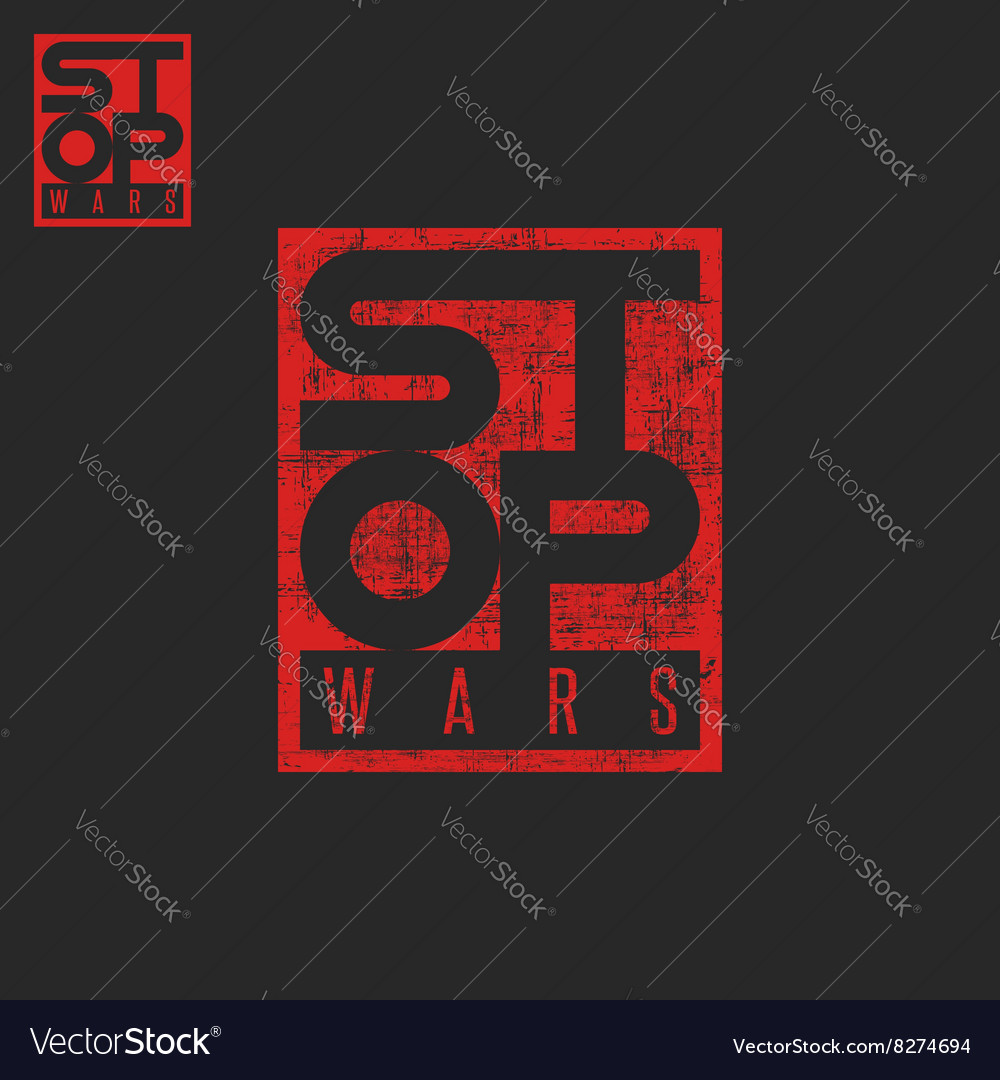 Stop war lettering grunge words tshirt red print vector