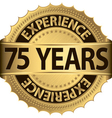75 years experience golden label with ribbon vector image