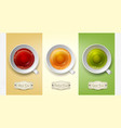 set with cups of tea green black herbal vector image