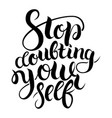 stop doubting yourself motivation card with vector image