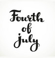fouth of july calligraphic inscription on a white vector image vector image